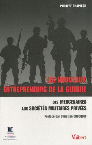 Les nouveaux entrepreneurs de la guerre : Des merc...