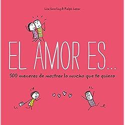 El amor es... 500 maneras de mostrar lo mucho que te quiero (OBRAS DIVERSAS)