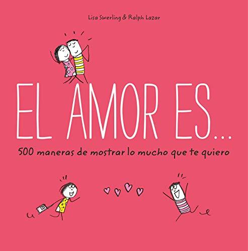 El amor es... 500 maneras mostrar lo mucho te quiero
