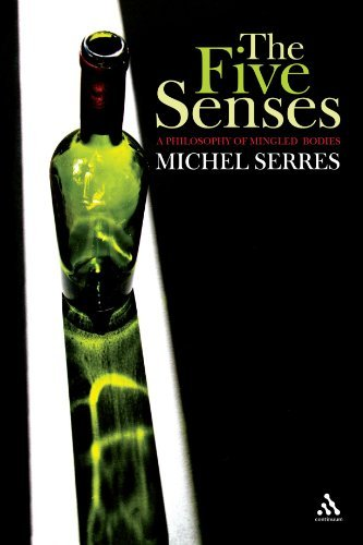 The Five Senses: A Philosophy of Mingled Bodies by Michel Serres (2008-12-11)