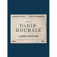 The Men of Paris-Roubaix: A Sartorial Portrait Book
