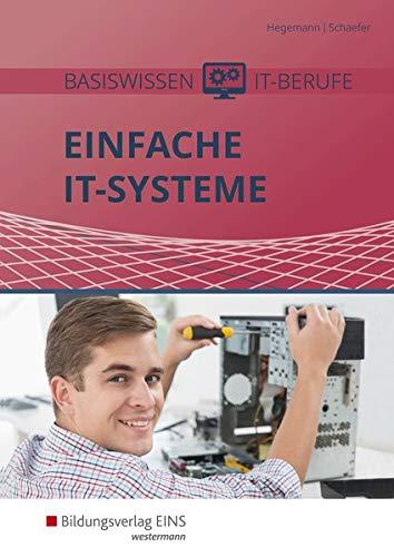 Basiswissen IT-Berufe: Einfache IT-Systeme: Schülerband -