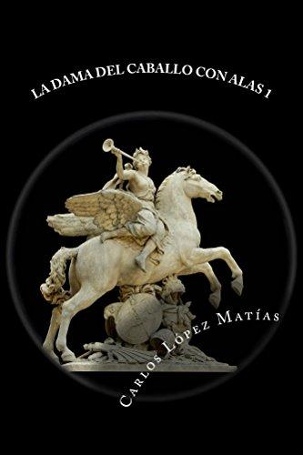 La Dama del Caballo con Alas 1 por Carlos Lopez Matias