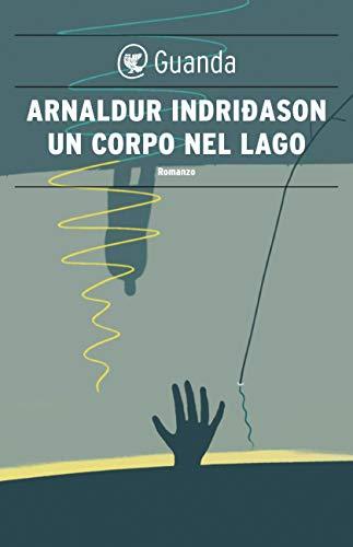 Un corpo nel lago: Un'indagine per l'agente Erlendur Sveinsson (Italian Edition)