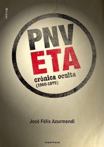 ETA-PNV. Crónica oculta (1960-1979) (Aterpea) por José Félix Azurmendi Badiola