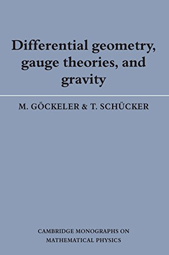 Differential Geometry, Gauge Theories, and Gravity (Cambridge Monographs on Mathematical Physics) by M. Göckeler (28-Jul-1989) Paperback