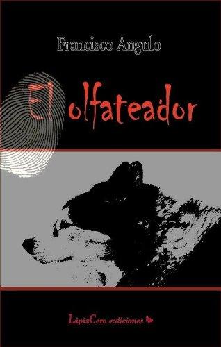 EL OLFATEADOR por Francisco Angulo