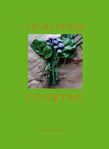 Canal House Cooking Volume 3
