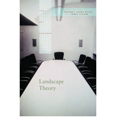 [(Landscape Theory)] [ Edited by James Elkins, Edited by Rachel DeLue ] [March, 2008]
