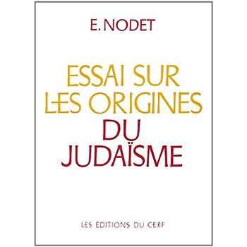 Essai sur les origines du judaïsme