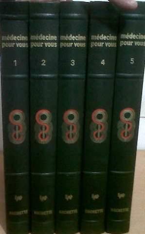 Médecine pour vous, encyclopédie médicale pour la famille, tomes 1 à 5