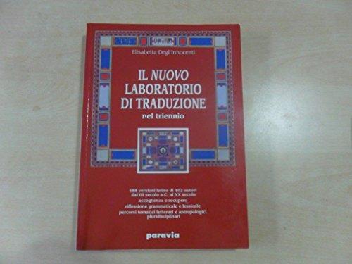 Il nuovo laboratorio di traduzione. Per le Scuole superiori