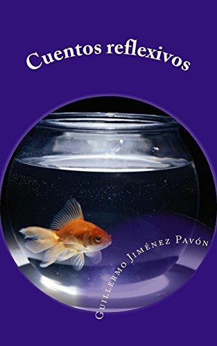 Cuentos reflexivos par Guillermo Jiménez Pavon