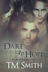 Dare to Hope: An All Cocks Story: Volume 4 (All Cocks Stories) by T M Smith (2016-04-04)