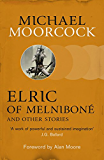 Elric of Melniboné and Other Stories (English Edition)