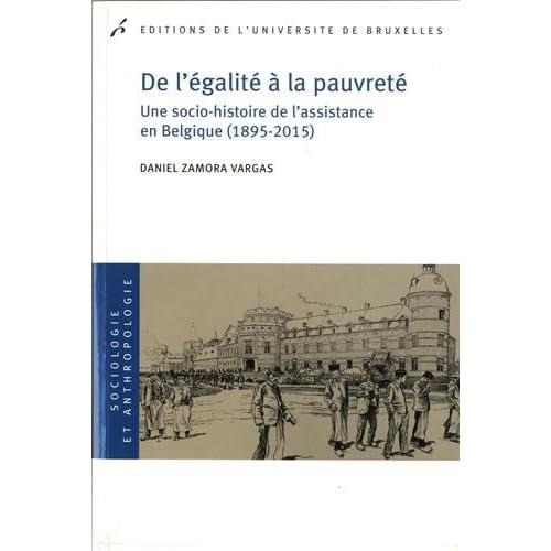 De l'égalite à la pauvreté : Une socio-histoire de l'assistance en Belgique (1895-2015)