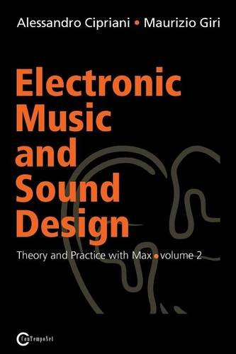 Electronic Music and Sound Design: Theory and Practice with Max and MSP, Vol. 2 por Alessandro Cipriani, Maurizio Giri