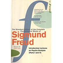 "Complete Psychological Works Of Sigmund Freud, The Vol 15: ""Introductory Letters on Psycho-analysis"" (Parts 1 and II) Vol 15"