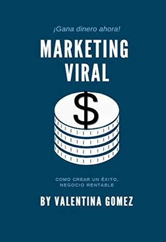 MARKETING VIRAL: Todo lo que necesita saber para ganar $$ por Valentina Gomez