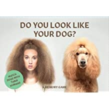 Do You Look Like Your Dog?: Match Dogs with Their Humans: A Memory Game (Card Games)