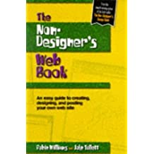 The Non-Designer's Web Book: An Easy Guide to Creating, Designing, and Posting Your Own Web Site by Robin Williams (1997-10-03)