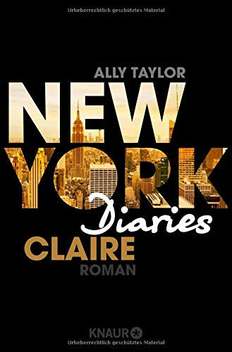 New York Diaries - Claire: Roman (Die-New-York-Diaries-Reihe, Band 1)