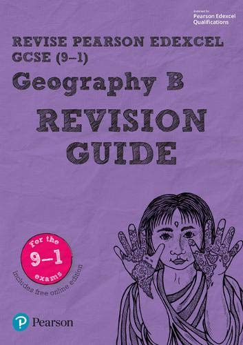 Revise Edexcel GCSE (9-1) Geography B Revision Guide: (with free online edition) (Revise Edexcel GCSE Geography 16)