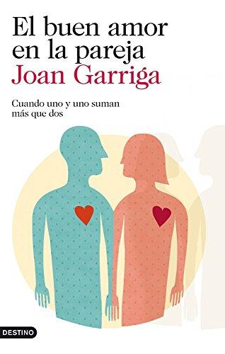 El buen amor en la pareja: Cuando uno y uno suman más que dos (Spanish Edition)