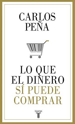 Lo que el dinero sí puede comprar eBook: Peña, Carlos: Amazon.es ...