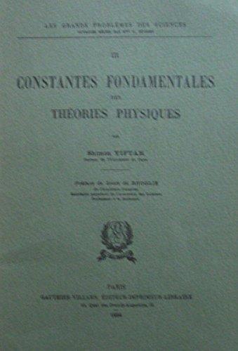 Constantes fondamentales des théories physiques, par Shimon Yiftah,... Préface de Louis de Broglie