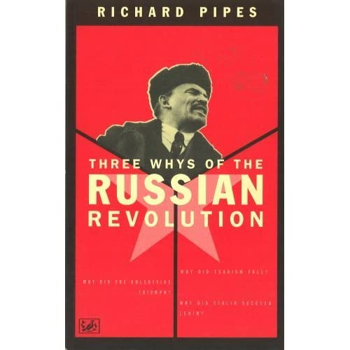 Three Whys Of The Russian Revolution by Richard Pipes (1998-01-08)