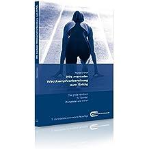 Mit mentaler Wettkampfvorbereitung zum Erfolg: Das große Handbuch für Sportler, Übungsleiter & Trainer