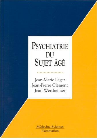 Psychiatrie du sujet âgé par Jean-Pierre Clément