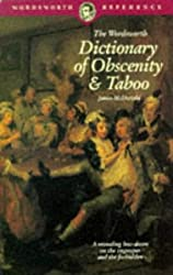 The Wordsworth Dictionary of Obscenity and Taboo (Wordsworth Reference)