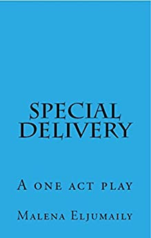 Special Delivery: A One Act Play (English Edition) de [Eljumaily, Malena]