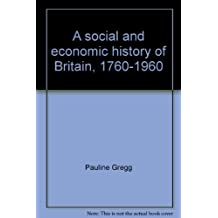 A social and economic history of Britain, 1760-1960