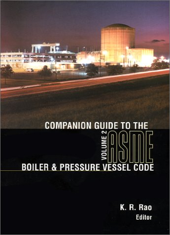 Companion Guide to the Asme Boiler & Pressure Vessel Code: Criteria and Commentary on Select Aspects of the Boiler & Pressure Vessel Code and Code for Pressure Piping