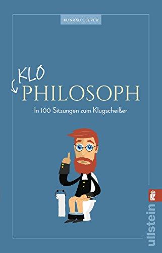 Preisvergleich Produktbild Klo-Philosoph: In 100 Sitzungen zum Klugscheißer