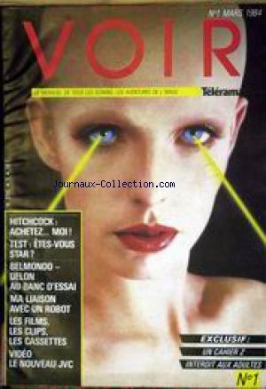 VOIR [No 1] du 01/03/1984 - TELERAMA HITCHCOCK - BELMONDO - DELON - UN ROBOT - LES FILMS - LES CLIPS - LES CASETTES VIODEO. par Collectif