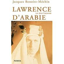 Lawrence d'Arabie : Le rêve fracassé