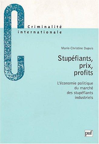 Stupéfiants, prix, profits : L'économie politique du marché des stupéfiants industriels