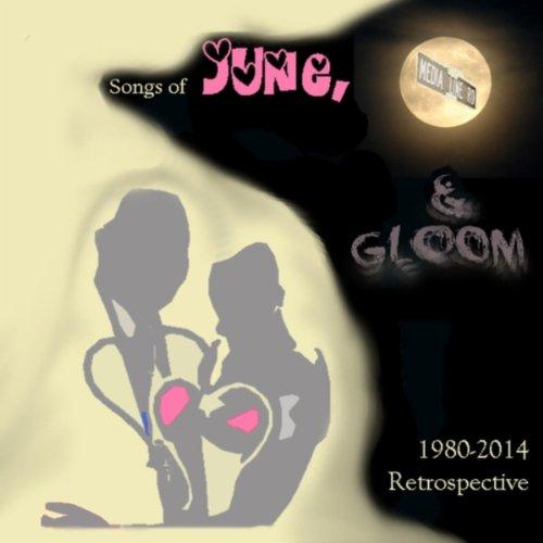 Songs of June, Moon and Gloom (1980-2014)