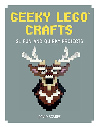 Geeky LEGO Crafts: 21 Fun and Quirky Projects
