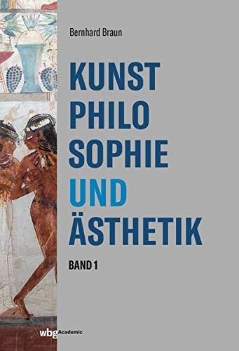 Kunstphilosophie und Ästhetik: Bildende Kunst und Architektur von der Urgeschichte bis heute