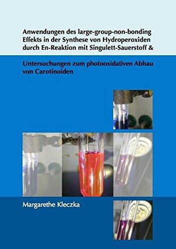 Anwendungen des large-group-non-bonding Effekts in der Synthese von Hydroperoxiden durch En-Reaktion mit Singulett-Sauerstoff & Untersuchungen zum ... Abbau von Carotinoiden (Organische Chemie)
