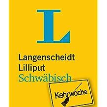 Langenscheidt Lilliput Schwäbisch: Schwäbisch-Hochdeutsch/Hochdeutsch-Schwäbisch (Langenscheidt Dialekt-Lilliputs)