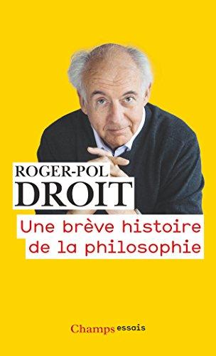 Une brève histoire de la philosophie par Roger-Pol Droit