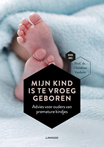 Mijn kind is te vroeg geboren (Dutch Edition)