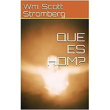 QUE ES HOM? (Spanish Edition)