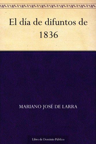 El día de difuntos de 1836 por Mariano José de Larra